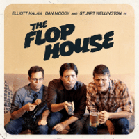 """The Flop House"" Live"