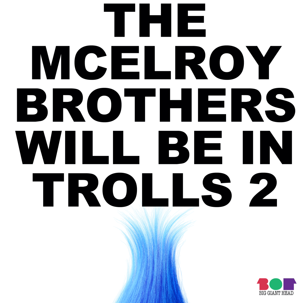 'The McElroy Brothers Will Be in Trolls 2' podcast cover.