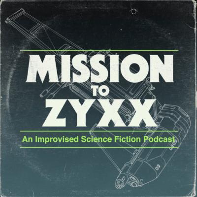 Mission to Zyxx: LIVE!