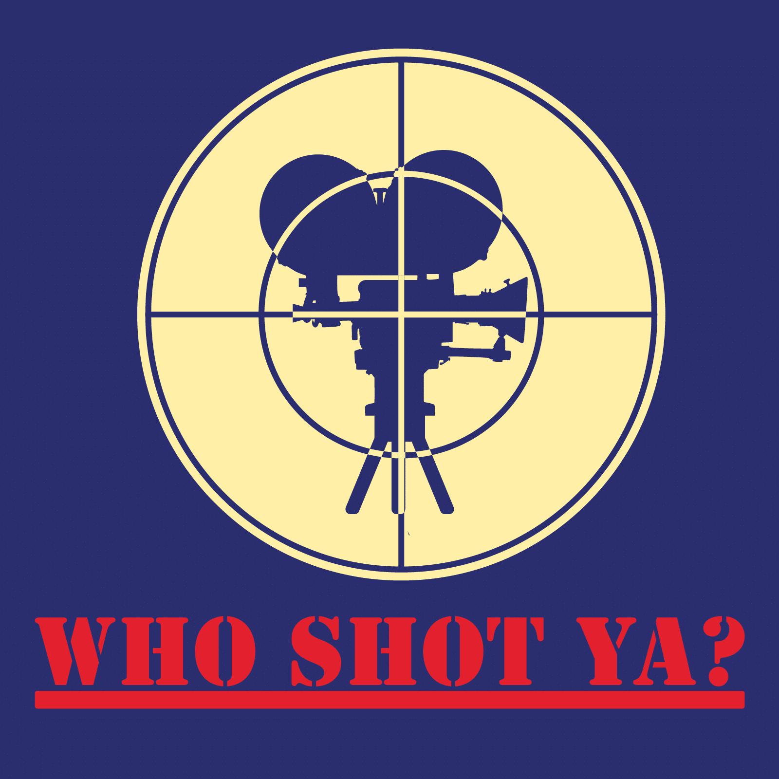 'Who Shot Ya?' podcast cover