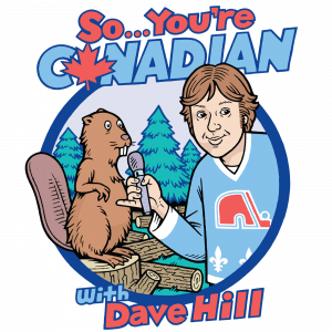 So...You're Canadian with Dave Hill Logo