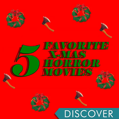 "red background with wreaths and axes and the words ""5 favorite x-mas horror movies"""