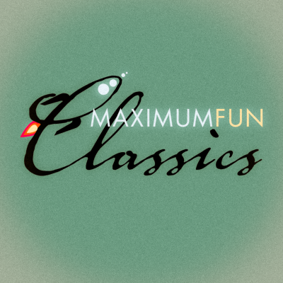 Maximum Fun Classics
