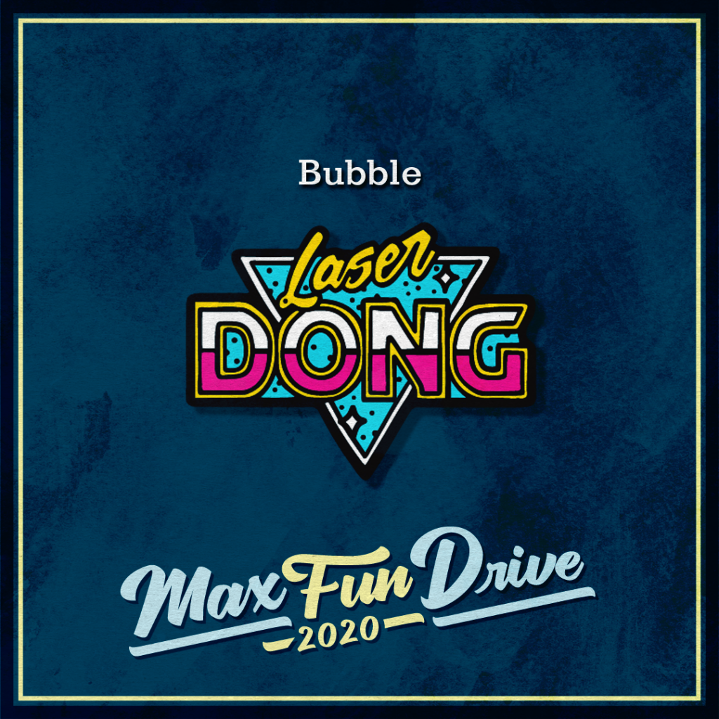 """Bubble. A retro-style sign in neon pink, blue, and yellow containing the words """"Laser Dong""""."""