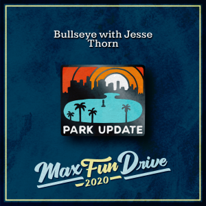 """Bullseye with Jesse Thorn. A bright blue lake surrounded by the black silhouette of a city and palm trees in front of a bright orange and red sunset. The bottom reads """"PARK UPDATE"""" in white."""