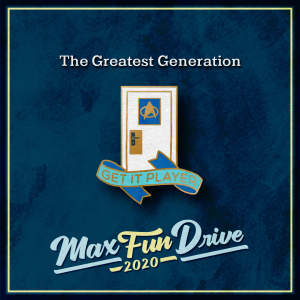 """The Greatest Generation. A white door decorated with a blue sign bearing a gold Starfleet Insignia from Star Trek. At the bottom of the pin is a blue banner with the words """"GET IT PLAYER"""" in gold."""
