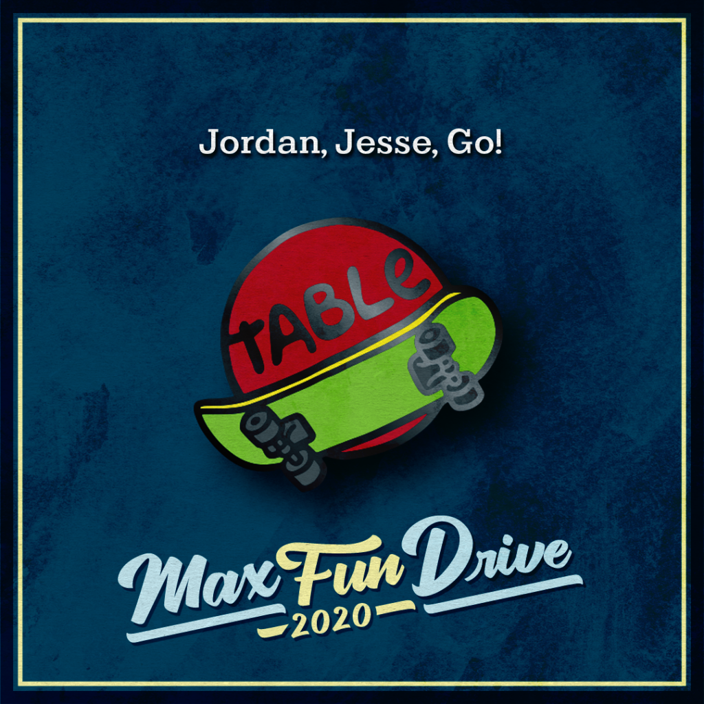 """Jordan, Jesse, Go!. A red circle containing the word """"TABLE"""" in black above a green skateboard that extends past the bounds of the circle."""