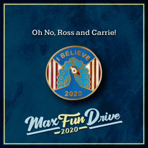 """Oh No, Ross and Carrie!. A circular pin with a blue peacock, a white-and-red striped background, and the words """"I BELIEVE 2020"""" in gold."""