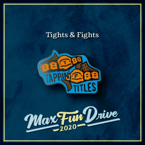 """Tights & Fights. A blue background behind two black, gold, and brown wrestling belts, one of which has a """"T"""" in the center and the other of which has an """"F"""". The words """"TAPPIN' TITLES"""" are around the belts."""