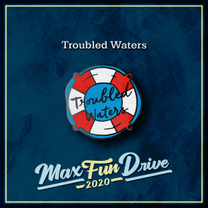 """Troubled Waters. A red-and-white lifesaver used for pulling people out of the water on top of a blue background with the words """"Troubled Waters"""" in black cursive on top of it."""