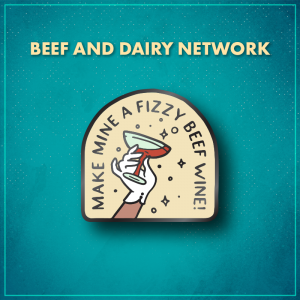 """The Beef and Dairy Network. An arched shape with the words """"Make mine a fizzy beef wine!"""" along the arch, with a white-gloved hand holding a champagne saucer of red liquid in the center."""