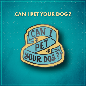 """Can I Pet Your Dog? A blue ribbon zigzagging on a yellow background with two small paw prints. The blue ribbon says """"Can I Pet Your Dog?"""" in black letters."""