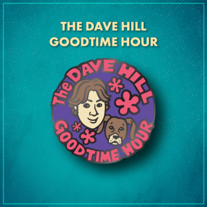 """The Dave Hill Goodtime Hour. A purple circle with an illustration of Dave, a smiling white man with brown hair, and his brown dog with long ears. They are surrounded by '60s-inspired pink flower shapes and the pink words """"The Dave Hill Goodtime Hour"""" encircle the pin."""