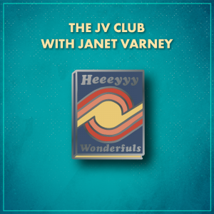 """The JV Club with Janet Varney. A dark blue book with a yellow circular pattern with a diagonal line coming off the left and right, with pink and red stripes along the top and bottom of the shape. The word """"Heeeyyy"""" is in silver above the shape and the word """"Wonderfuls"""" is in silver below it."""