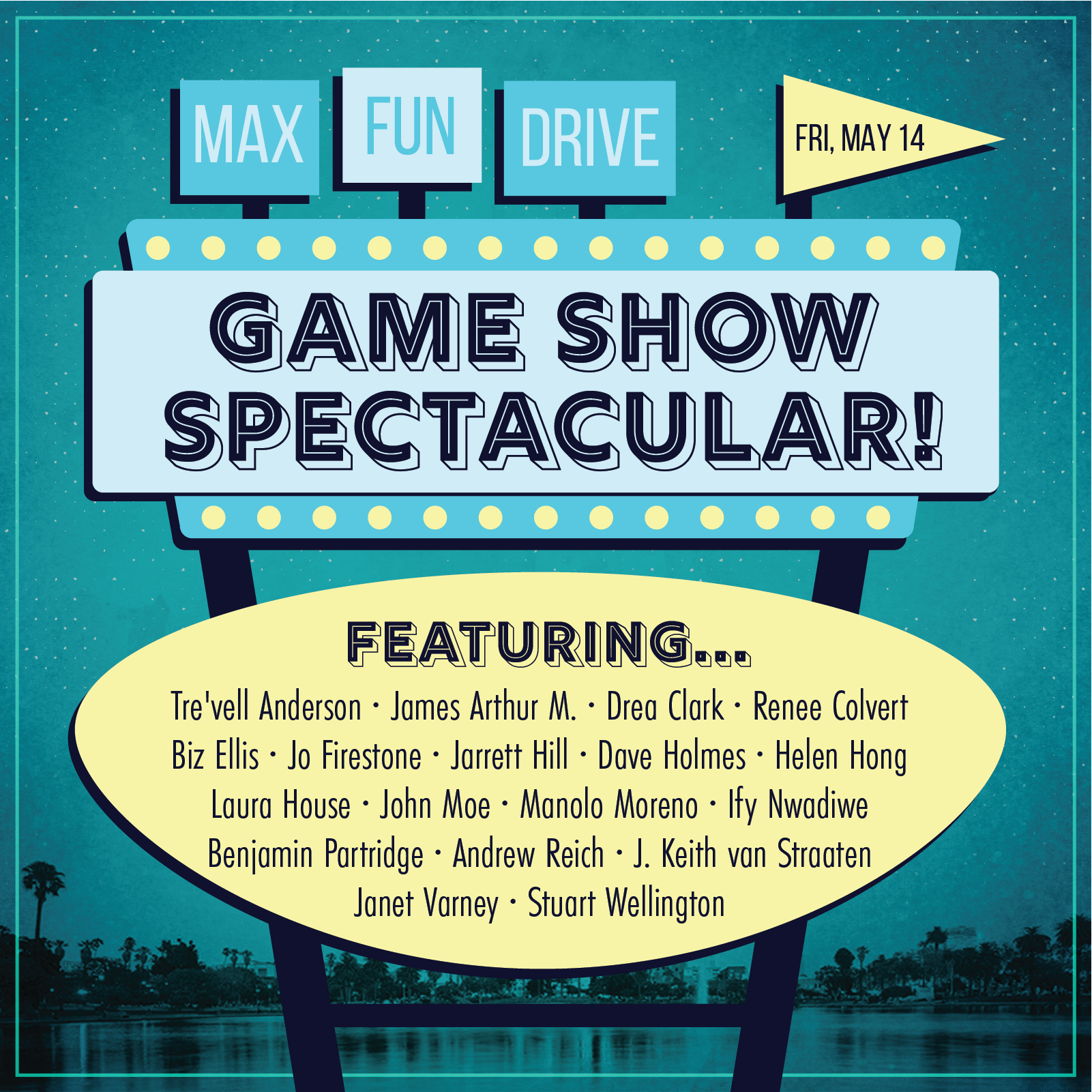 """A blue background with a lake skyline along the bottom with a drive-in movie style sign that says MaxFunDrive 2021 Game Show Spectacular on a blue rectangle and the word """"Featuring"""" with a bunch of hosts' names on a yellow oval beneath it"""
