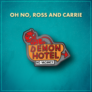 """Oh No, Ross and Carrie! A dark orange hotel sign that says """"Demon Hotel"""" in red letters, with a small white sign below that says """"No vacancy."""" The """"D"""" on the sign is crooked, and a red devil with a long pointed tail lounges atop the sign."""