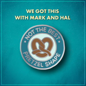 """We Got This. A light blue circle with a brown pretzel, surrounded by a darker blue border that reads """"Not the best pretzel shape""""."""