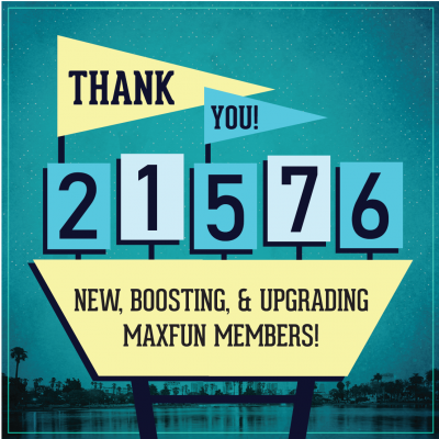 Blue background with a sign that says 'Thank you! 21576 new, boosting, and upgrading MaxFun members!