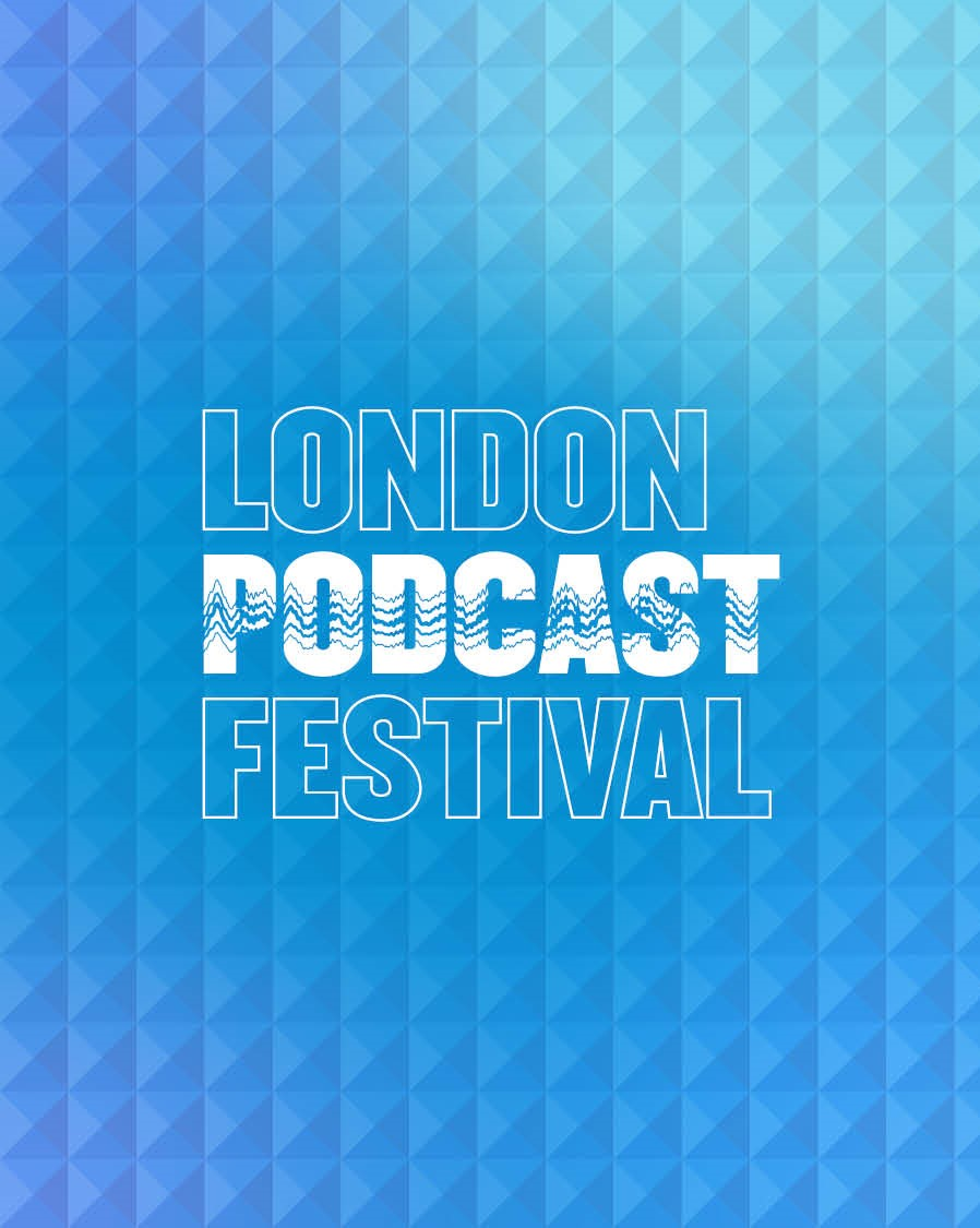 A light blue gradient background with the words London Podcast Festival in white,