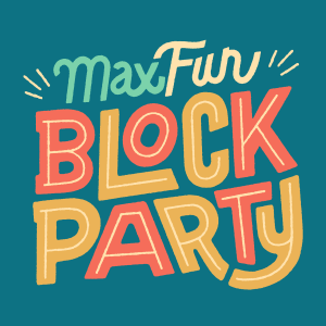 The words MaxFun Block party in a colorful retro hand-drawn font.
