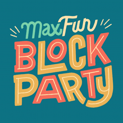 A colorful retro logo that says MaxFun in blue and light yellow and beneath that, Block Party in yellow and orange,