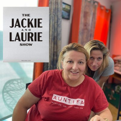 The Jackie and Laurie Show #299: We All Know Why